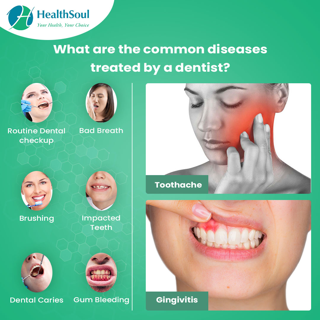 What are the common diseases treated by dentist?