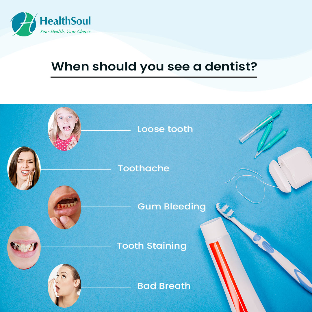 When should you see a dentist?