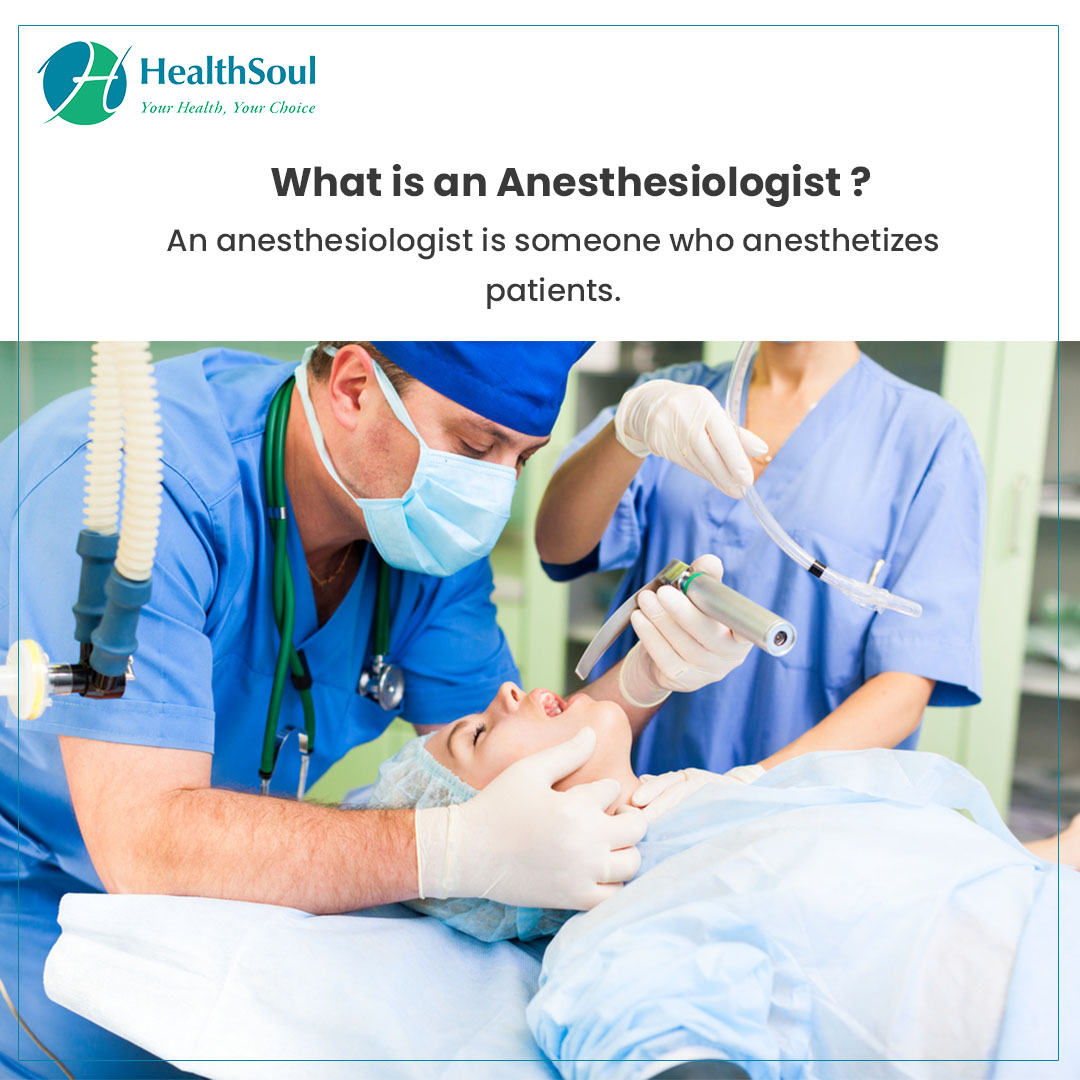 What is an Anesthesiologist?