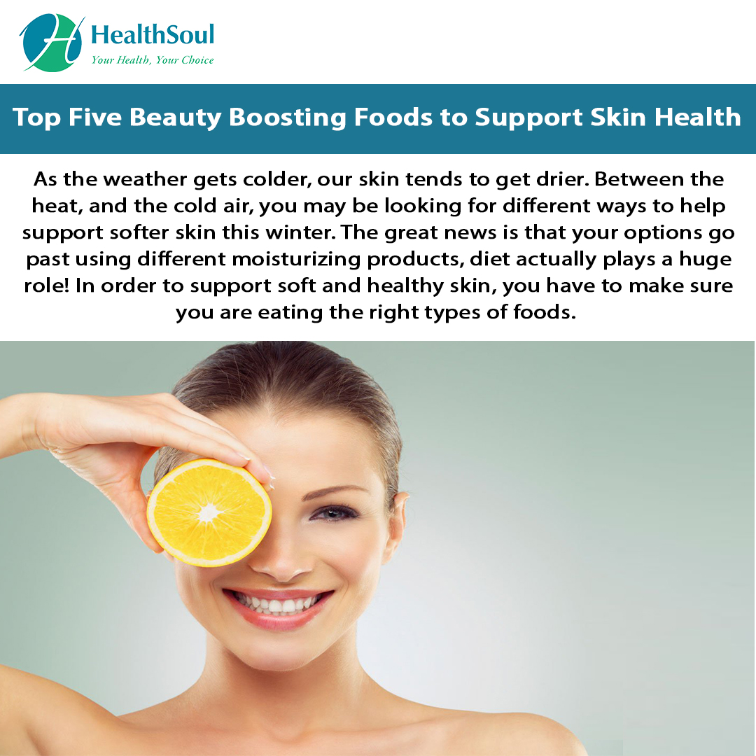 Top Five Beauty Boosting Foods to Support Skin Health