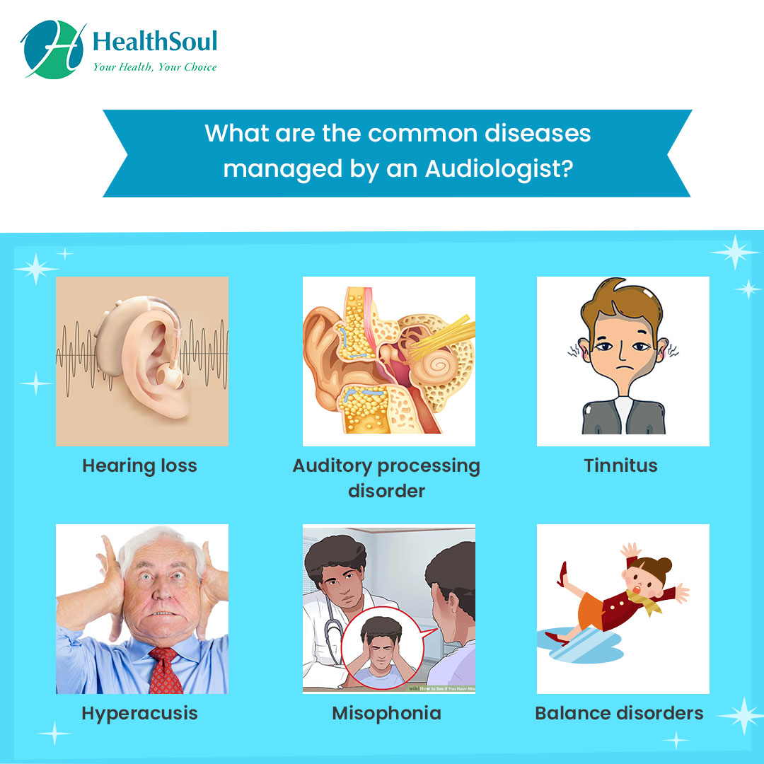 What are the common diseases managed by an Audiologist