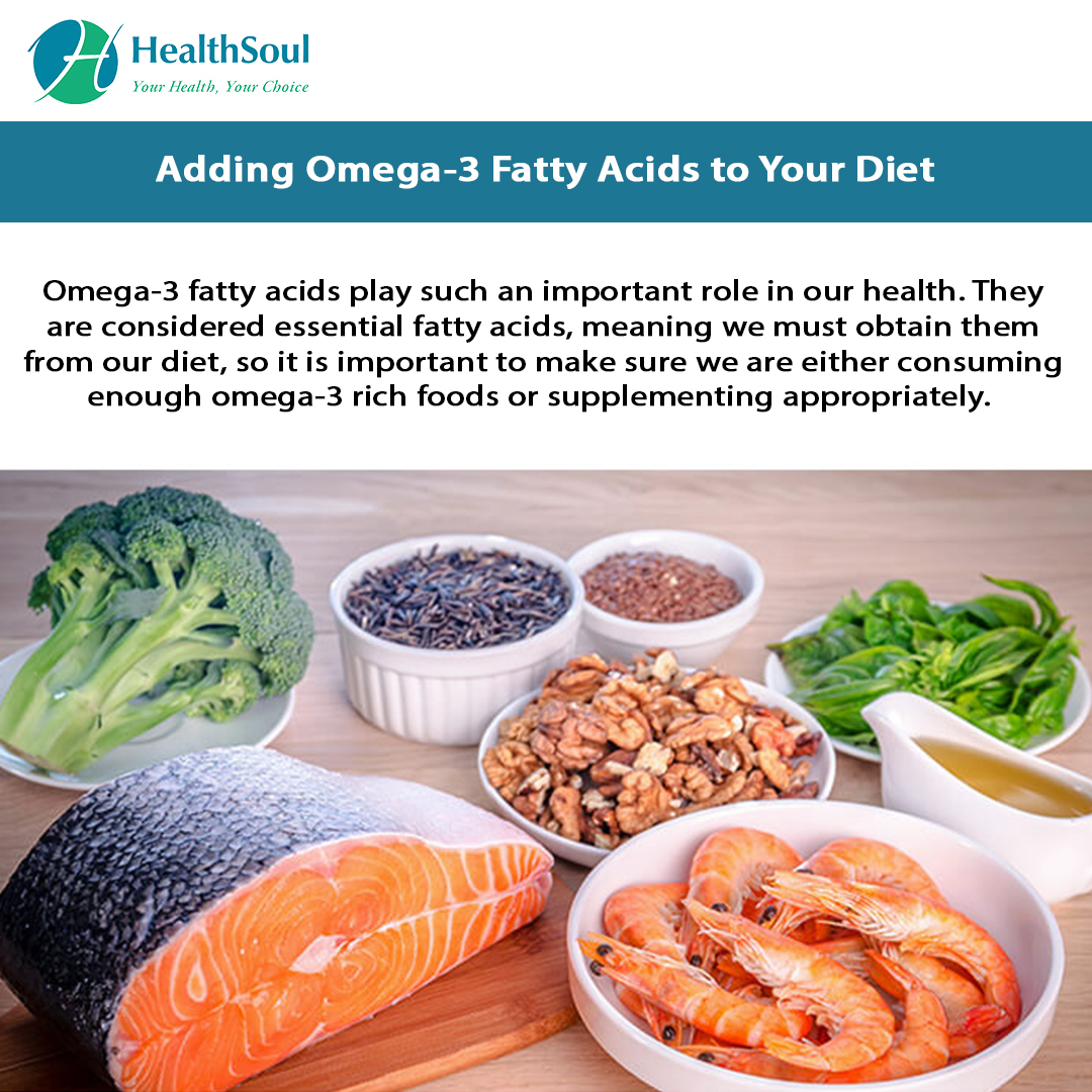 Adding Omega-3 Fatty Acids to your Diet